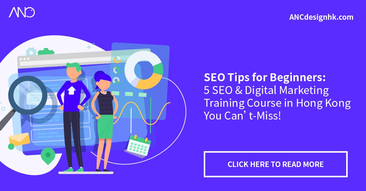SEO Tips for Beginners: 5 SEO & Digital Marketing Training Course in Hong Kong You Can't-Miss!